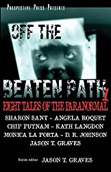 Off the Beaten Path 1: Eight Tales of the Paranormal: Volume 1