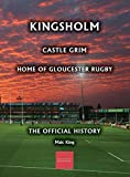 Kingsholm: Castle Grim, Home of Gloucester Rugby, The Official History