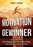 Motivation für Gewinner: Coach Dich selbst! 10 Erfolgsgesetze für mehr Erfolg, Selbstmotivation und Willenskraft