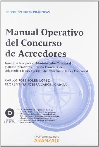 Manual Operativo Del Concurso De Acreedores - Guía Práctica Para El Administrador Concursal Y Otro Operadores Jurídico-Económicos. Adaptado A La Ley ... 22/2003: Incluye Cd