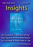 This collection contains the key insights of 100 of the best books to help you succeed at work and in life, and covers topics from sales and marketing to strategy, personal effectiveness to leading others, management and economics to career and perso...
