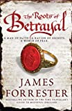 The Roots of Betrayal (Clarenceux Trilogy Book 2)