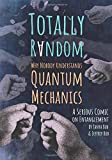 Totally Random – Why Nobody Understands Quantum Mechanics (A Serious Comic on Entanglement)