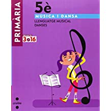 Música i dansa. Llenguatge musical. Danses. 5 Primària. Projecte 3.16 - 9788466122092