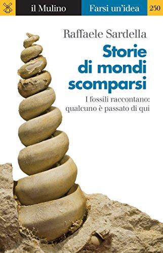 Raffaele Sardella - Storie di mondi scomparsi (Farsi un'idea Vol. 250)