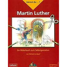 Kennst du ...? Martin Luther: Ein Bilderbuch zum Selbstgestalten