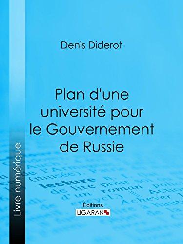 Plan d'une université pour le Gouvernement de Russie: ou D'une éducation publique dans toutes les sciences