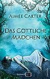 'Das göttliche Mädchen (The Goddess 1)' von Aimée Carter