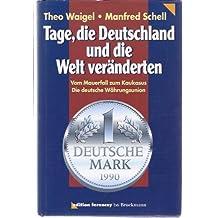 Tage, die Deutschland und die Welt veränderten. Vom Mauerfall zum Kaukasus. Die deutsche Währungsunion
