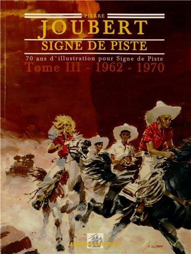 SIGNE DE PISTE : 70 ans d'illustration, Tome 3, 1962-1970