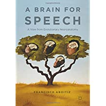 A Brain for Speech: A View from Evolutionary Neuroanatomy