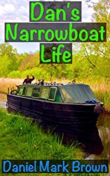 Dan's Narrowboat Life (The Narrowboat Lad Series Book 2)