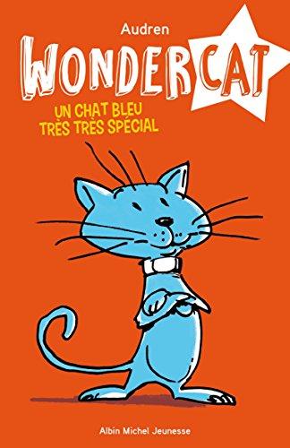 Wondercat (1) : Un chat bleu très très spécial