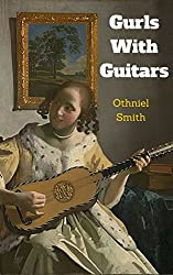 Gurls With Guitars: A Novella