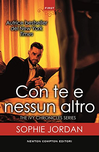Con te e nessun altro (The Ivy Chronicles Series Vol. 2) di [Jordan, Sophie]