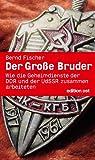 Der Große Bruder: Wie die Geheimdienste der DDR und der UdSSR zusammenarbeiteten. Band 7 der Geschichte der HV A