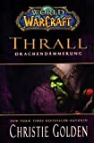 World of Warcraft: Thrall - Drachend�mmerung Bild