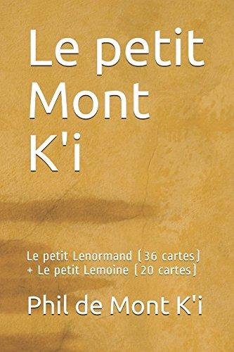 Le petit Mont K'i: Le petit Lenormand (36 cartes) + Le petit Lemoine (20 cartes) par Phil de Mont K'i