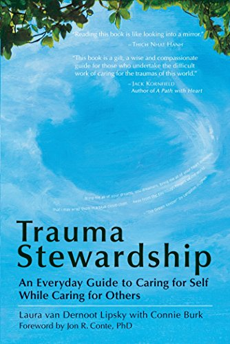 Trauma Stewardship: An Everyday Guide to Caring for Self While Caring for Others (BK Life)