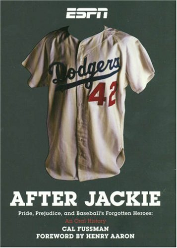 After Jackie: Pride, Prejudice, and Baseball's Forgotten Heroes: An Oral History por Cal Fussman