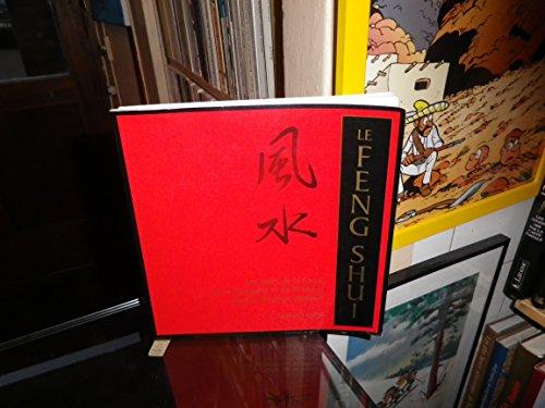 Le Feng Shui, Les voies de la santé, de la prospérité et du bonheur, selon la tradition chinoise