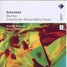 Myrthen Op.25/Gedichte der Knigin Maria Stuart