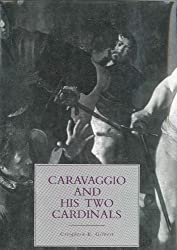 Caravaggio and His Two Cardinals