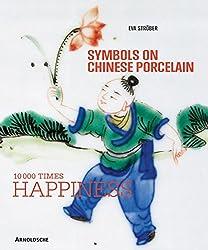 Symbols on Chinese Porcelain: 10.000 X Happiness