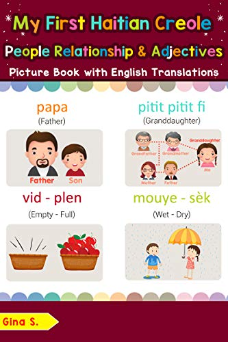 My First Haitian Creole People, Relationships & Adjectives Picture Book: Bilingual Early Learning & Easy Teaching Haitian Creole Books for Kids (Teach ... for Children Book 13) (English Edition)