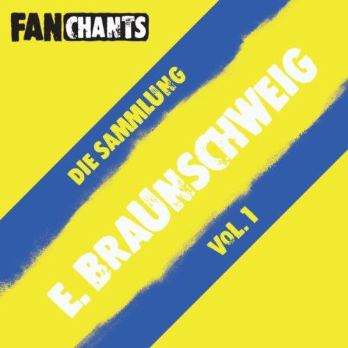 Eintracht Braunschweig Fans - Die Sammlung I (Btsv Fangesänge) [Explicit]