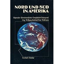 Nord und Süd in Amerika: Gegensätze - Gemeinsamkeiten - Europäischer Hintergrund (Rombach Wissenschaft)
