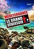 Méditerranée : Le grand déversoir