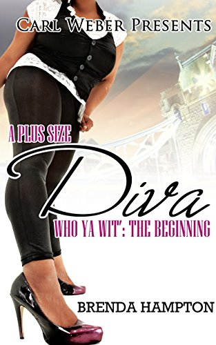 A Plus Size Diva: Who Ya Wit': The Beginning (Urban Books) (English Edition)
