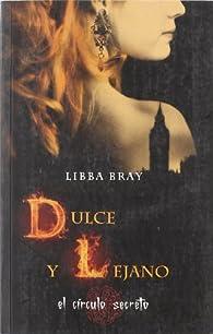 Dulce y lejano par Libba Bray