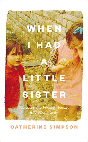 When I Had a Little Sister: The Story of a Farming Family Who Never Spoke (English Edition)
