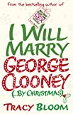 I Will Marry George Clooney (By Christmas)