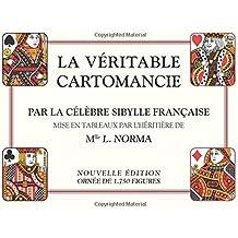 La Véritable Cartomancie: Par la célèbre Sybille Française mise en tableaux par l'héritière de Mlle L. Norma