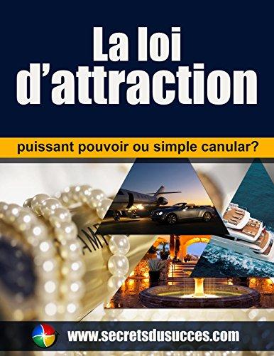 La loi d'attraction : puissant pouvoir ou simple canular ? (Secrets du succès t. 1) par Paul Duvoisin