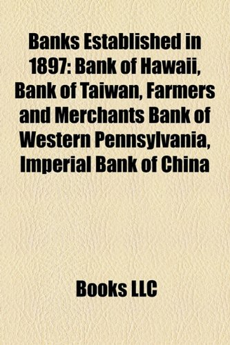 banks-established-in-1897-bank-of-hawaii-bank-of-taiwan-farmers-and-merchants-bank-of-western-pennsy