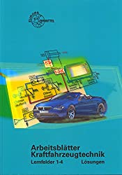Arbeitsblätter Kraftfahrzeugtechnik Lernfelder 1-4 / Lösungen zu 22410