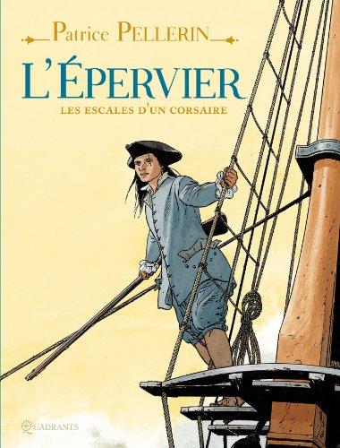 L'Epervier: Les escales d'un corsaire par Patrice Pellerin