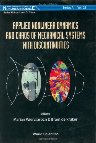 Applied Nonlinear Dynamics and Chaos of Mechanical Systems With Discontinuities (Series in Nonlinear Science, Series a, Volume 28) (2000-03-31) par unknown