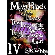 Miya Black, Pirate Princess IV: This Impossible World, This Impossible Girl (English Edition)