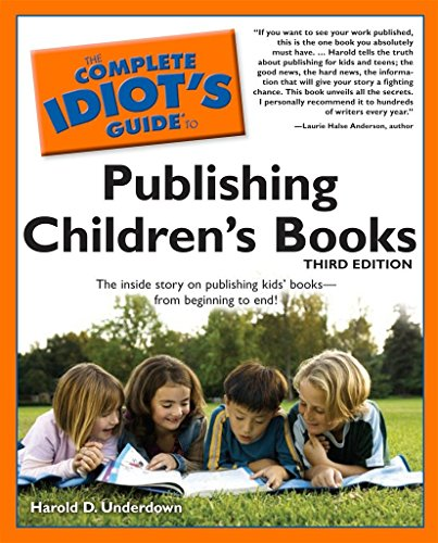 The Complete Idiot\'s Guide to Publishing Children\'s Books, 3rd Edition