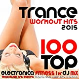 Top Trance Workout Hits 2015 Electronica Fitness (1 Hr Tech House & Goa Psytrance Anthems DJ Mix)