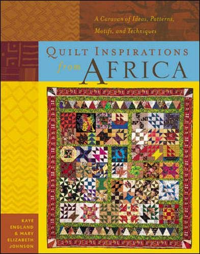 Quilt Inspirations from Africa: A Caravan of Ideas, Patterns, Motifs, and Techniques