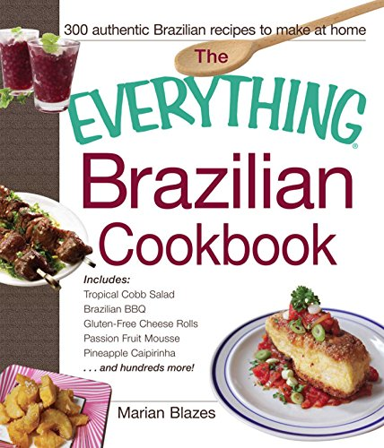 The everything brazilian cookbook includes tropical cobb download the everything brazilian cookbook includes tropical cobb download pdf or read online forumfinder Choice Image