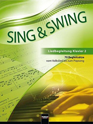 Sing & Swing - Liedbegleitung Klavier 2: 70 Begleitsätze vom Volkslied bis zum Popsong (Sing & Swing DAS neue Liederbuch) - Eine Taste Swing