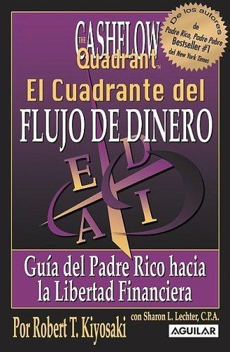 El Cuadrante del Flujo del Dinero (Padre Rico) by Robert T. Kiyosaki, Sharon L. Lechter (2006) Paperback