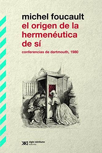 El origen de la hermenéutica de sí: Conferencias de Dartmouth, 1980 (Biblioteca Clásica